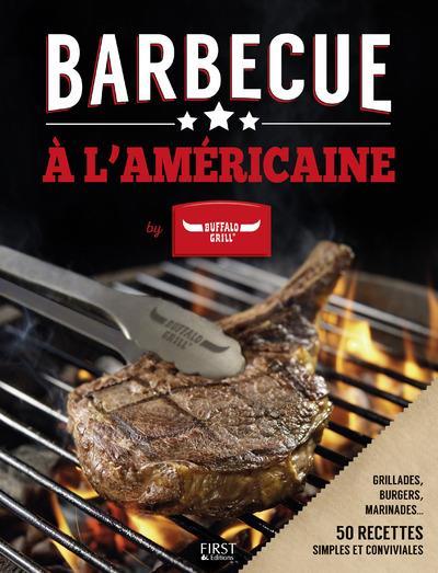 50 recettes de Barbecue à l'Américaine par Buffalo Grill